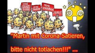 """""""Martin mit Corona-Satieren, aber bitte nicht totlachen!!!"""" ..."""