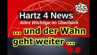 """""""Die nächsten Hartz IV News und weiterer Wahn!!!"""" ..."""