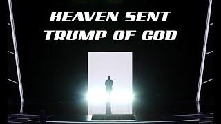 Präsidentschaft von Trump ist kein Zufall - HEAVEN SENT TRUMP OF GOD