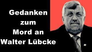 Gedanken zum Mord an Walter Lübcke - von Jasinna