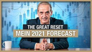 The Great Reset: Was passiert 2021? (Mein Forecast)