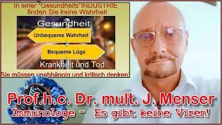 Bitte sofort und weit verbreiten !!! Immunologe - Prof.h.c. Dr. mult. J. Menser - Es gibt keine Vire