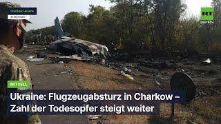 Ukraine: Flugzeugabsturz in Charkow – Zahl der Todesopfer steigt weiter
