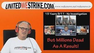 15 Years 9/11 - No Investigation - But Millions Dead As A Result! UNITEDWESTRIKE Radio-Marathon