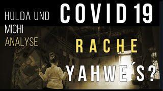 COVID19- Die weltweite Rache des Volkes Jahwes? was hat das alles mit der \