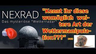 """""""Nexrad Wetterradar — kennt ihr die womöglich andere Art der Wettermanipulation???"""" ..."""