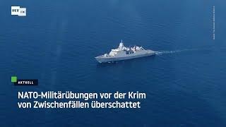 Neue Provokationen Richtung Russland? NATO-Manöver vor der Krim von Zwischenfällen überschattet