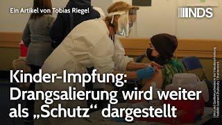 """Kinder-Impfung: Drangsalierung wird weiter als """"Schutz"""" dargestellt   Tobias Riegel   NDS-Podcast"""