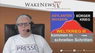 Asylanten-Invasion, Bürgerkrieg, Weltkrieg III kommen in schnellen Schritten - 20180327