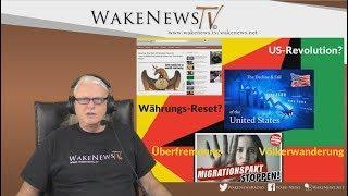 Währungs-Reset, US-Revolution, Überfremdung, Völkerwanderung? - Wake News Radio/TV 20181009
