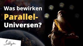 Parallel-Universen existieren - Finde heraus wie sie dich beeinflussen