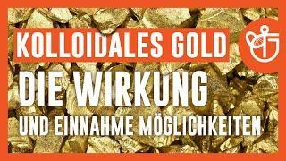 Kolloidales Gold - Die Wirkung und Einnahme Möglichkeiten!