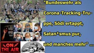 """Bundeswehr als Tracking-Corona-Truppe, Södi ertappt, Satanismus pur, usw!!!"" ..."