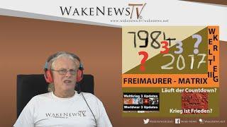 1984 + 33 = 2017 – Läuft der Countdown? Krieg ist Frieden? Wake News Radio/TV 20160922