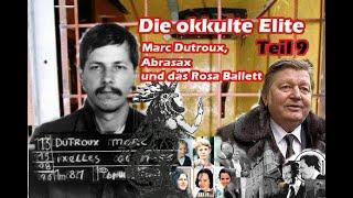 Die okkulte Elite - Marc Dutroux, Abrasax und das Rosa Balett