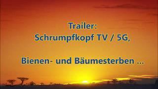 Trailer: Schrumpfkopf / TV / 5 G, Bienen- und Bäumesterben