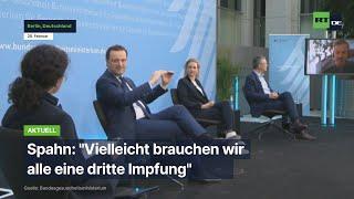 """Jens Spahn: """"Vielleicht brauchen wir alle eine dritte Impfung"""""""