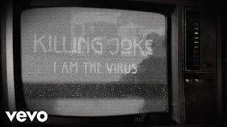 Killing Joke - I Am The Virus (Lyric Video)