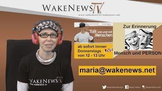 Zur Erinnerung: Mensch und PERSON – Maria – Talk von und mit Menschen – Wake News Radio/TV