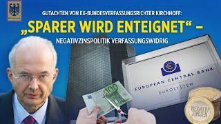 Gutachten: EZB-Negativzins verfassungswidrig – Ex-Bundesverfassungsrichter Paul Kirchhof