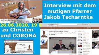 Interview mit dem mutigen Pfarrer Jakob Tscharntke - zu Christen und Corona-Wake News Music Channel