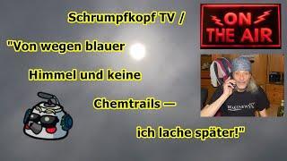 """Trailer: Schrumpfkopf TV / """"Von wegen blauer Himmel und keine Chemtrails — ich lache später!"""""""