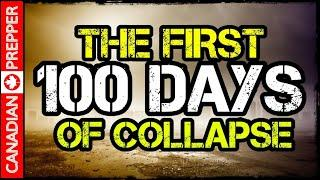 Surviving the First 100 Days of Collapse