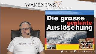Die grosse geplante Auslöschung - Wake News Radio/TV 20181120