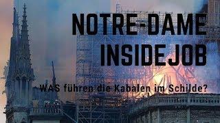 NOTRE-DAME - Ein Insidejob !?