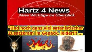 """""""Hartz Iv News und noch ganz viel satanistischer Zusatzkram im Gepäck, leider!!! ..."""