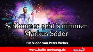 Schlimmer geht`s nimmer - Markus Söder