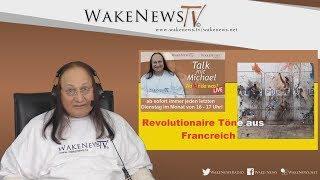Revolutionaire Töne aus Francreich - Wa(h)r da was? Talk mit Michael 20181211