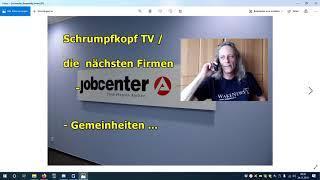 Trailer: Schrumpfkopf TV, die nächsten FirmenJOBCENTERgemeinheiten ...