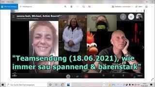 """""""Jetzt wird's psychologisch meine Herren, es geht in die Tiefe — Teamsendung (18.06.2021)!!!"""" ..."""
