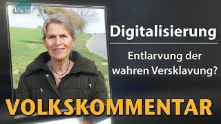 Digitalisierung – Entlarvung der wahren Versklavung?   24. Juni 2021   www.kla.tv/19076