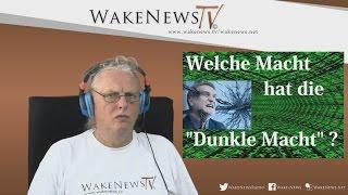 """Welche Macht hat die """"Dunkle Macht""""? Wake News Radio/TV 20150721"""