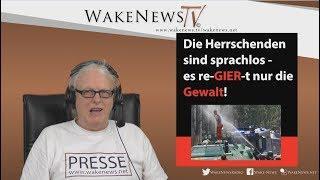 Die Herrschenden sind sprachlos - es re-GIER-t nur die Gewalt - Wake News Radio/TV 20180111