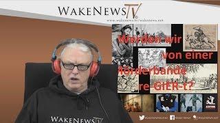 Werden wir von einer Mörderbande re-GIER-t? – Wake News Radio/TV 20160216