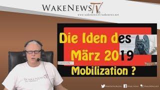Die Iden des März 2019 - Mobilization? - Wake News Radio/TV 20190314
