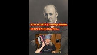 Trailer: Schrumpfkopf TV / Derzeitige Situation im Bund und Morgenthau-Plan ...