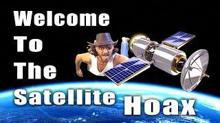 Welcome to the Satellite Hoax - Flat Earth Man