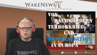 Von Raubmördern, Terrorkrieg und Hyperinflation in Europa – Wake News Radio/TV