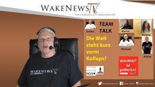 Die Welt steht kurz vorm Kollaps? TEAM-TALK Wake News Radio/TV 05.11.2019