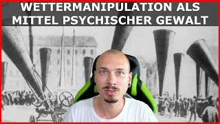 Die WETTERMANIPULATION als Mittel zur psychischen Verunsicherung der Menschen