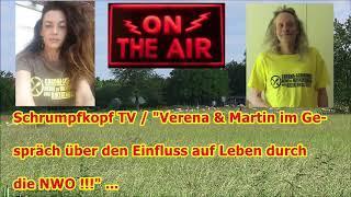 """Trailer: Schrumpfkopf TV / """"Verena & Martin im Gespräch über den Einfluss auf Leben durch die NWO"""""""