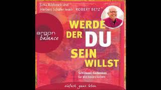 Werde, der du sein willst - kpl. Hörbuch - Robert Betz