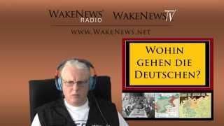 Wohin gehen die Deutschen? - Wake News Radio/TV 20150414