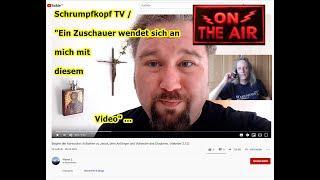 """Trailer: Schrumpfkopf TV / """"Ein Zuschauer wendet sich mit diesem Video an mich"""" ..."""