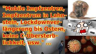 """""""Mobile Impfzentren, Impfzentrum in Lahnstein, Lockdownverlängerung bis Ostern, usw."""" ..."""