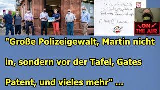 """""""Große Polizeigewalt, Martin nicht in, sondern vor der Tafel, Gates Patent und vieles mehr"""" ..."""